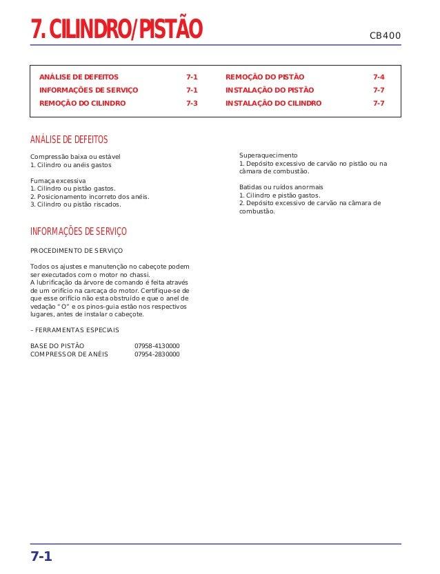 7-1 7. CILINDRO/PISTÃO ANÁLISE DE DEFEITOS 7-1 INFORMAÇÕES DE SERVIÇO 7-1 REMOÇÃO DO CILINDRO 7-3 REMOÇÃO DO PISTÃO 7-4 IN...