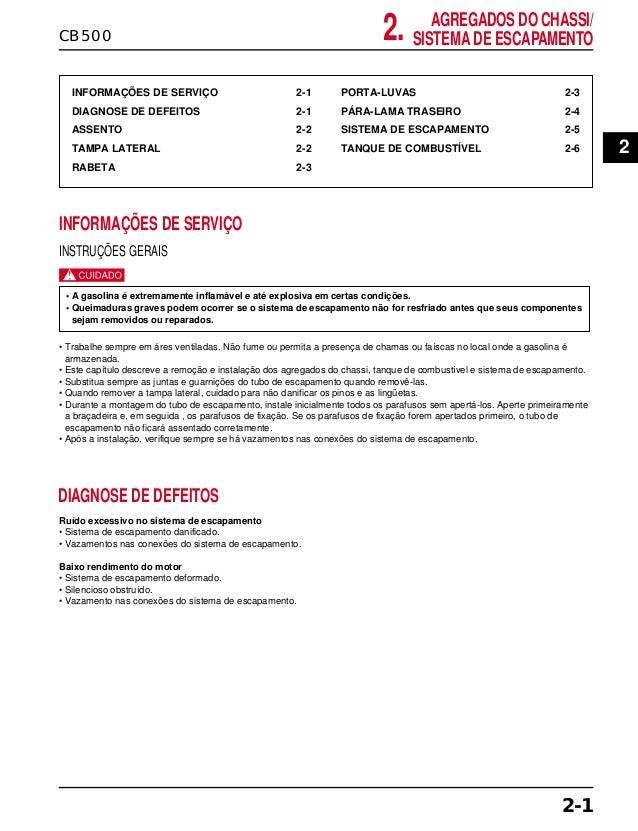 AGREGADOS DO CHASSI/ SISTEMA DE ESCAPAMENTOCB500 2. INFORMAÇÕES DE SERVIÇO 2-1 DIAGNOSE DE DEFEITOS 2-1 ASSENTO 2-2 TAMPA ...
