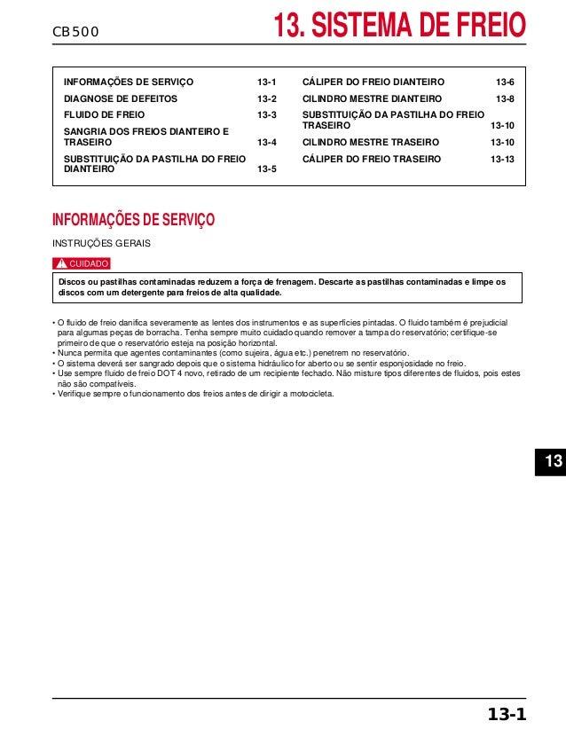 13. SISTEMA DE FREIOCB500 INFORMAÇÕES DE SERVIÇO 13-1 DIAGNOSE DE DEFEITOS 13-2 FLUIDO DE FREIO 13-3 SANGRIA DOS FREIOS DI...