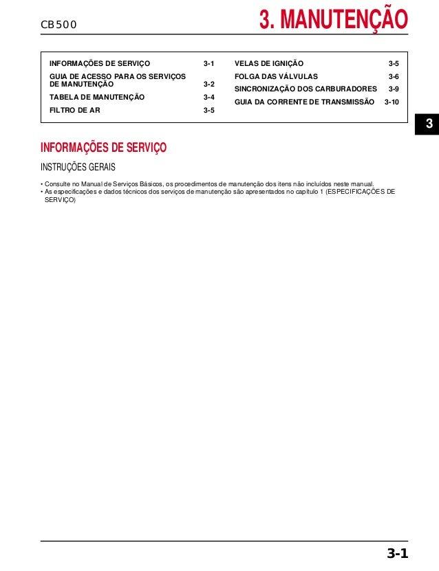 3. MANUTENÇÃOCB500 INFORMAÇÕES DE SERVIÇO 3-1 GUIA DE ACESSO PARA OS SERVIÇOS DE MANUTENÇÃO 3-2 TABELA DE MANUTENÇÃO 3-4 F...
