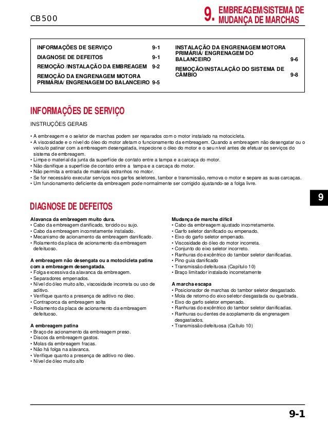9.CB500 EMBREAGEM/SISTEMA DE MUDANÇA DE MARCHAS INFORMAÇÕES DE SERVIÇO 9-1 DIAGNOSE DE DEFEITOS 9-1 REMOÇÃO /INSTALAÇÃO DA...