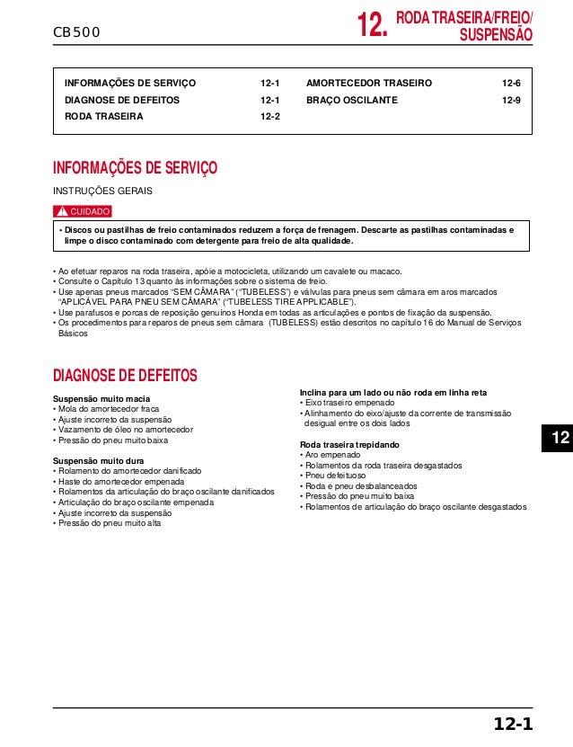 CB500 INFORMAÇÕES DE SERVIÇO 12-1 DIAGNOSE DE DEFEITOS 12-1 RODA TRASEIRA 12-2 AMORTECEDOR TRASEIRO 12-6 BRAÇO OSCILANTE 1...