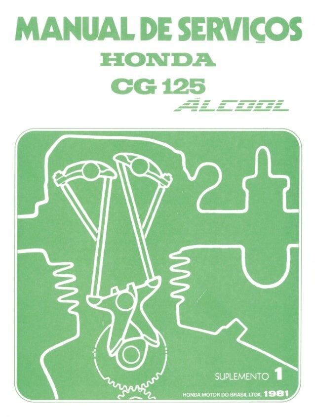 INTRODUÇÃOCG125 ÁLCOOL Este Manual de Serviços contém todas as informações suplementares para a manutenção, inspeção e rep...