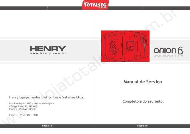 Manual de Serviço  Henry Equipamentos Eletrônicos e Sistemas Ltda. Rua Rio Piquiri, 400 - Jardim Weissópolis Código Postal...