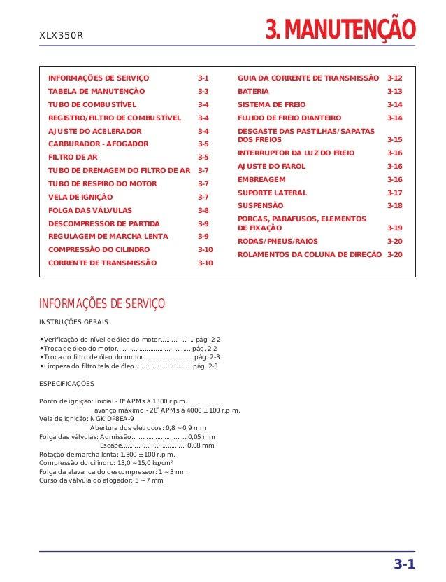3. MANUTENÇÃO INFORMAÇÕES DE SERVIÇO 3-1 TABELA DE MANUTENÇÃO 3-3 TUBO DE COMBUSTÍVEL 3-4 REGISTRO/FILTRO DE COMBUSTÍVEL 3...