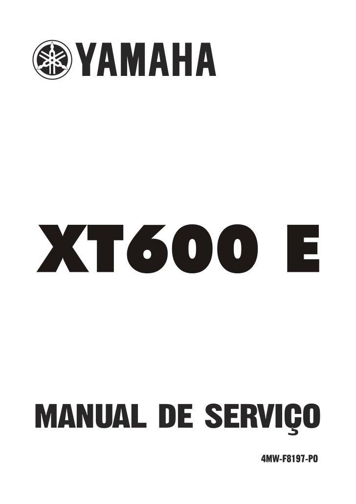 XT600 E           MANUAL DE SERVIÇOJan/ 1999 - Yamaha Motor da Amazônia LtdaDepartamento de Serviços Pós VendaTodos os dir...