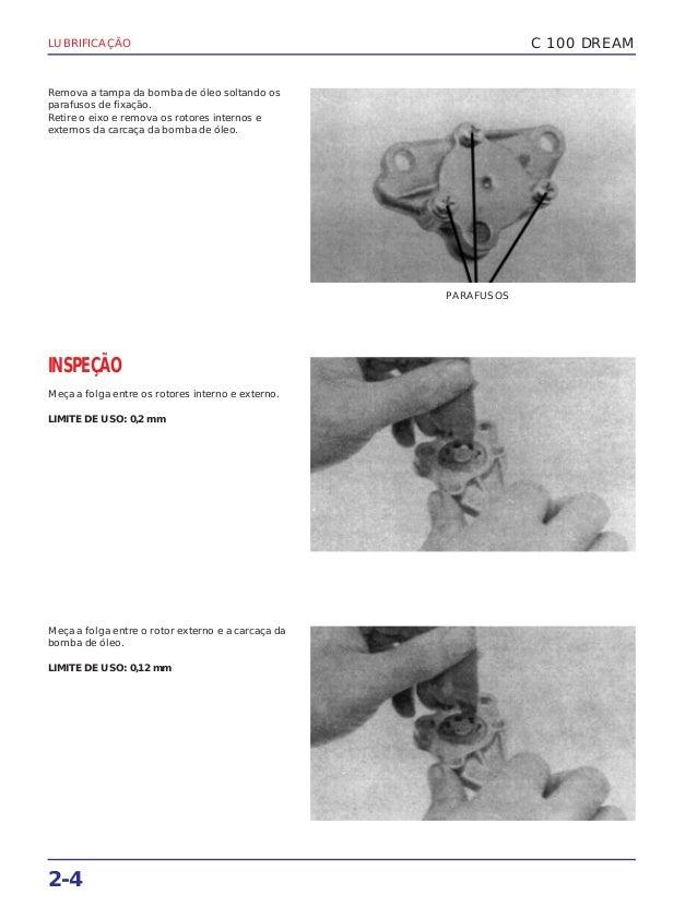 LUBRIFICAÇÃO 2-4 Remova a tampa da bomba de óleo soltando os parafusos de fixação. Retire o eixo e remova os rotores inter...