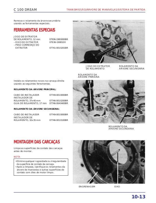 TRANSMISSÃO/ÁRVORE DE MANIVELAS/SISTEMA DE PARTIDA 10-13 C 100 DREAM Remova o rolamento da árvore secundária usando as fer...