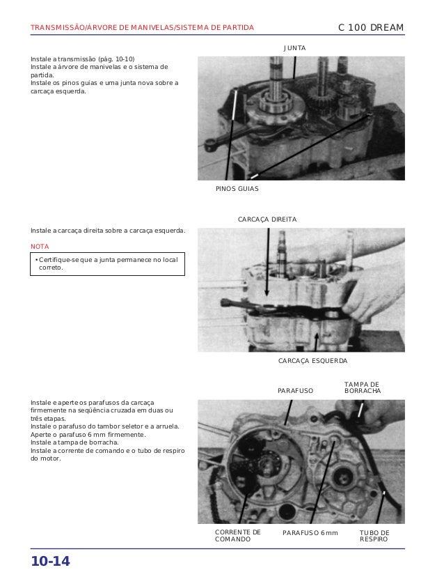 TRANSMISSÃO/ÁRVORE DE MANIVELAS/SISTEMA DE PARTIDA 10-14 Instale a transmissão (pág. 10-10) Instale a árvore de manivelas ...