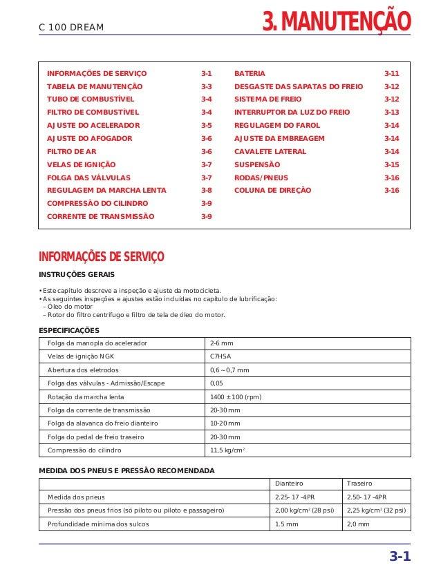 3. MANUTENÇÃO 3-1 C 100 DREAM INFORMAÇÕES DE SERVIÇO 3-1 TABELA DE MANUTENÇÃO 3-3 TUBO DE COMBUSTÍVEL 3-4 FILTRO DE COMBUS...