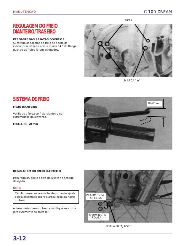 MANUTENÇÃO 3-12 REGULAGEM DO FREIO DIANTEIRO/TRASEIRO DESGASTE DAS SAPATAS DO FREIOS Substitua as sapatas do freio se a se...