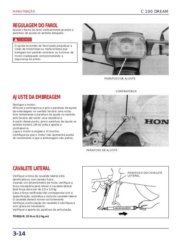 MANUTENÇÃO 3-14 REGULAGEM DO FAROL Ajuste o facho do farol verticalmente girando o parafuso de ajuste no sentido desejado....