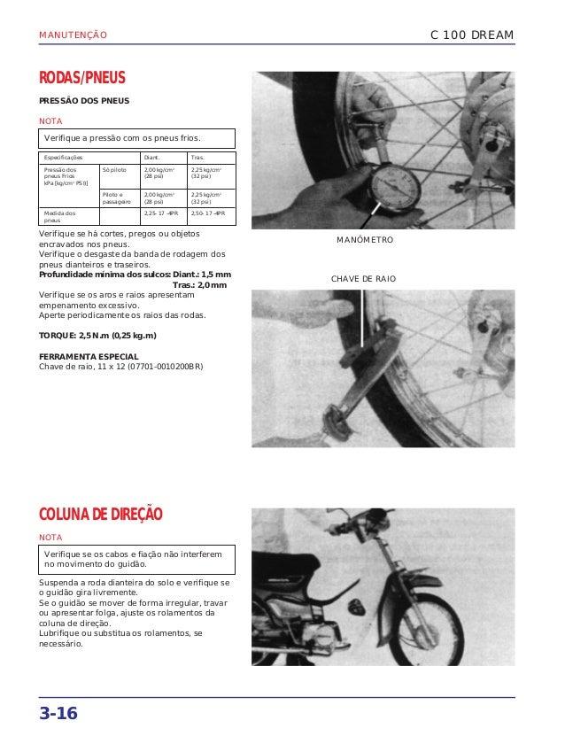 MANUTENÇÃO 3-16 RODAS/PNEUS PRESSÃO DOS PNEUS NOTA Verifique se há cortes, pregos ou objetos encravados nos pneus. Verifiq...