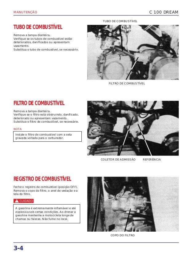 MANUTENÇÃO 3-4 TUBO DE COMBUSTÍVEL Remova a tampa dianteira. Verifique se os tubos de combustível estão deteriorados, dani...