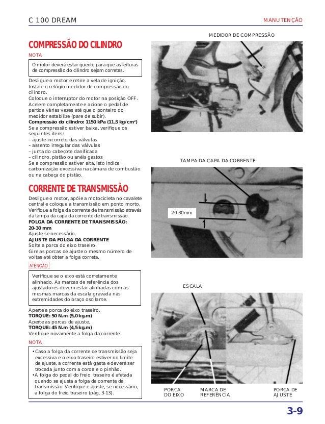 MANUTENÇÃO 3-9 C 100 DREAM COMPRESSÃO DO CILINDRO NOTA Desligue o motor e retire a vela de ignição. Instale o relógio medi...