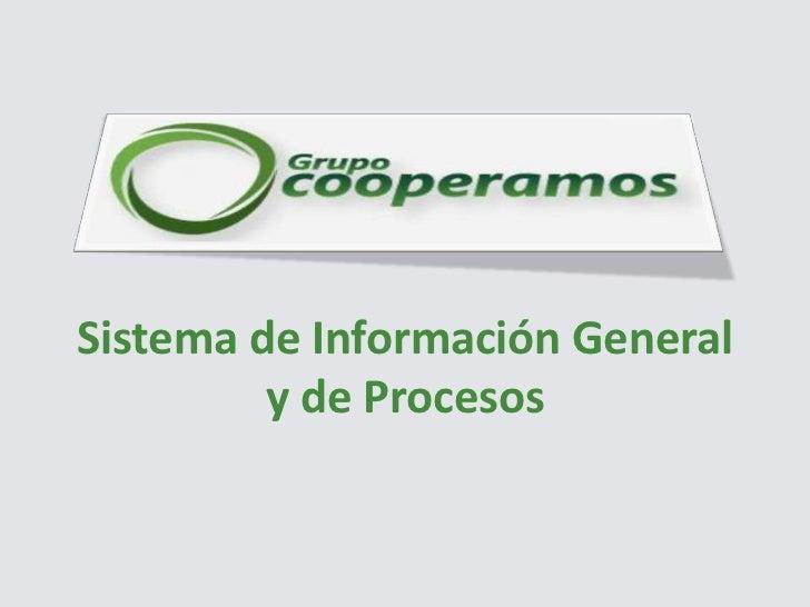 Sistema de Información General y de Procesos <br />