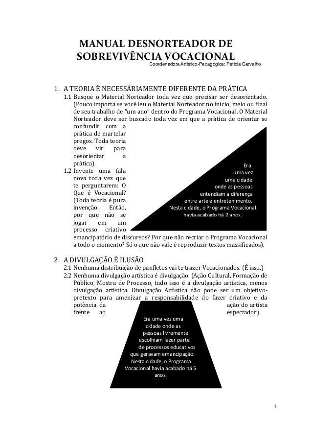 MANUAL DESNORTEADOR DE SOBREVIVÊNCIA VOCACIONAL 1. A TEORIA É NECESSÁRIAMENTE DIFERENTE DA PRÁTICA 1.1 Busque o Material N...