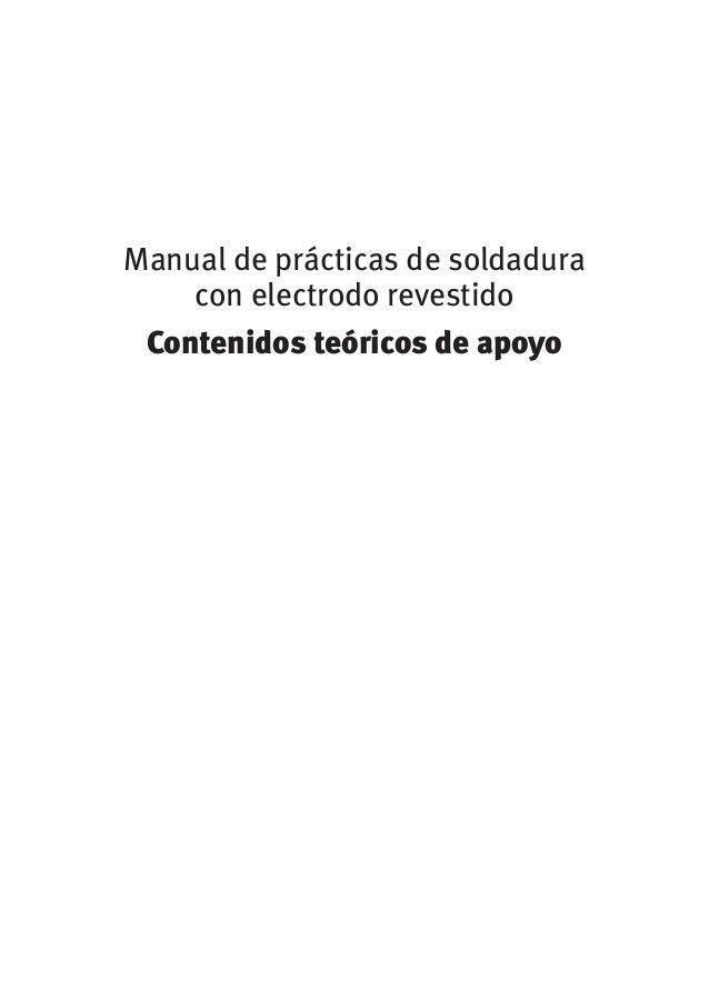 MANUEL MANCHEÑO • CRISTINA FERNÁNDEZ Manual de prácticas con electrodo revestido de soldadura Contenidos teóricos de apoyo
