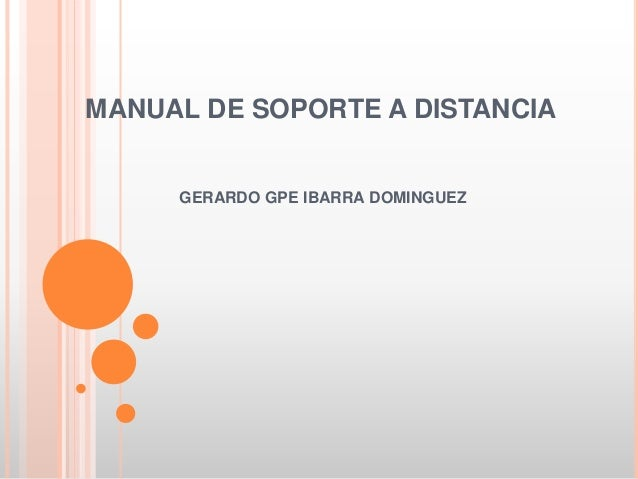 MANUAL DE SOPORTE A DISTANCIA  GERARDO GPE IBARRA DOMINGUEZ