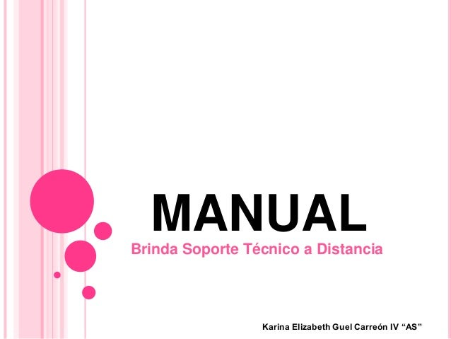 "MANUAL Brinda Soporte Técnico a Distancia  Karina Elizabeth Guel Carreón IV ""AS"""