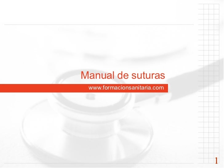 Manual de suturas www.formacionsanitaria.com                              1
