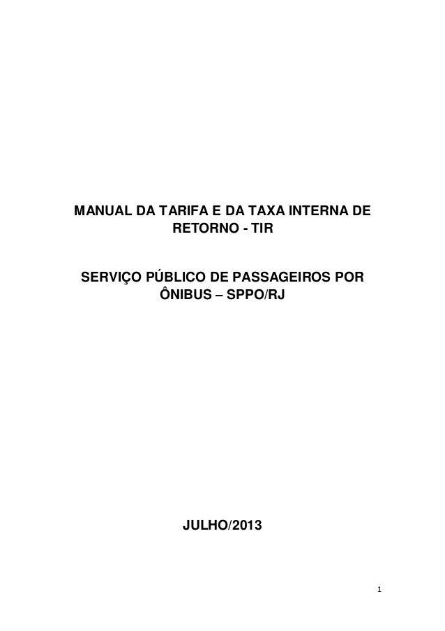 1 MANUAL DA TARIFA E DA TAXA INTERNA DE RETORNO - TIR SERVIÇO PÚBLICO DE PASSAGEIROS POR ÔNIBUS – SPPO/RJ JULHO/2013