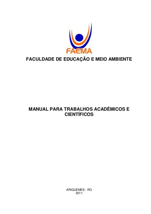 FACULDADE DE EDUCAÇÃO E MEIO AMBIENTE  MANUAL PARA TRABALHOS ACADÊMICOS E CIENTÍFICOS  ARIQUEMES - RO 2011