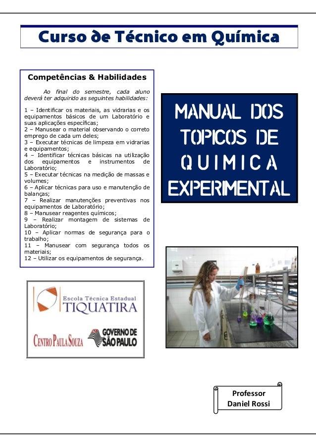 Curso de Técnico em Química Competências & Habilidades Ao final do semestre, cada aluno deverá ter adquirido as seguintes ...