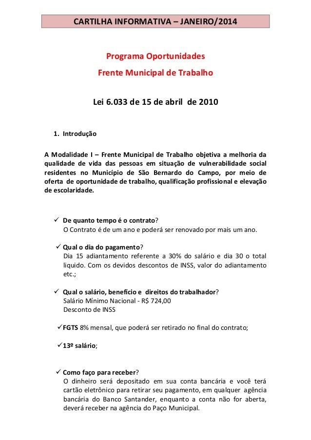 CARTILHA INFORMATIVA – JANEIRO/2014  Programa Oportunidades Frente Municipal de Trabalho Lei 6.033 de 15 de abril de 2010 ...