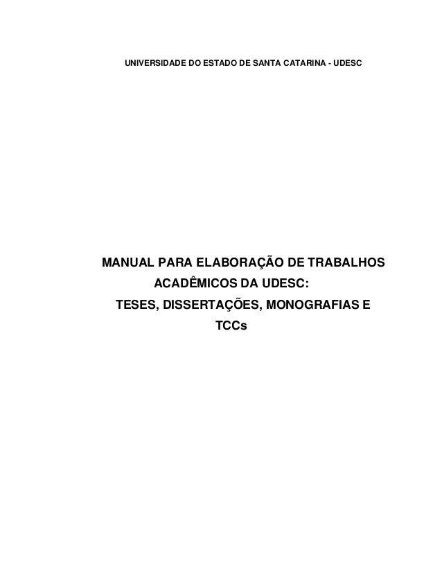UNIVERSIDADE DO ESTADO DE SANTA CATARINA - UDESC MANUAL PARA ELABORAÇÃO DE TRABALHOS ACADÊMICOS DA UDESC: TESES, DISSERTAÇ...