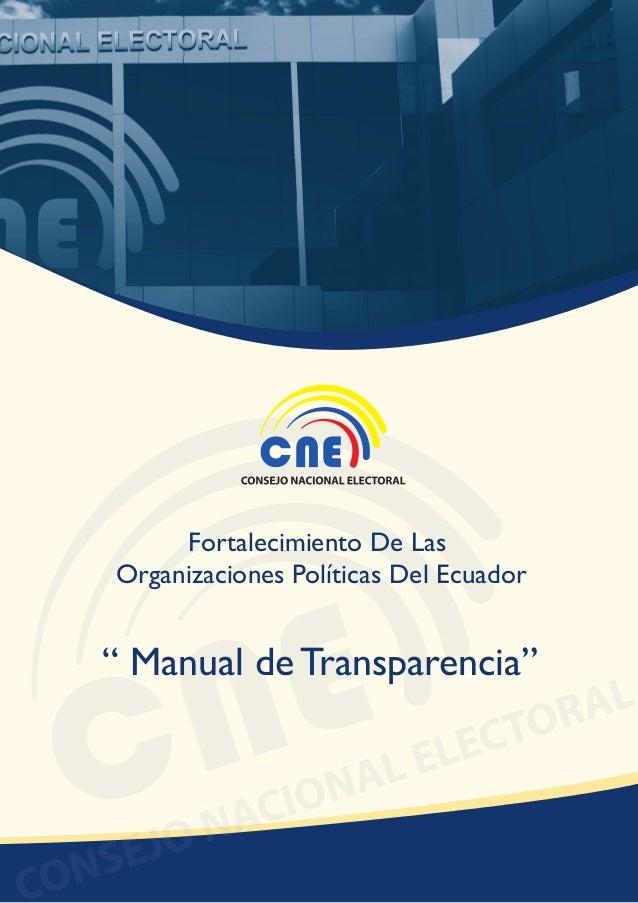 """Fortalecimiento De Las Organizaciones Políticas Del Ecuador  """" Manual de Transparencia""""  MANUAL DE TRANSPARENCIA  1"""