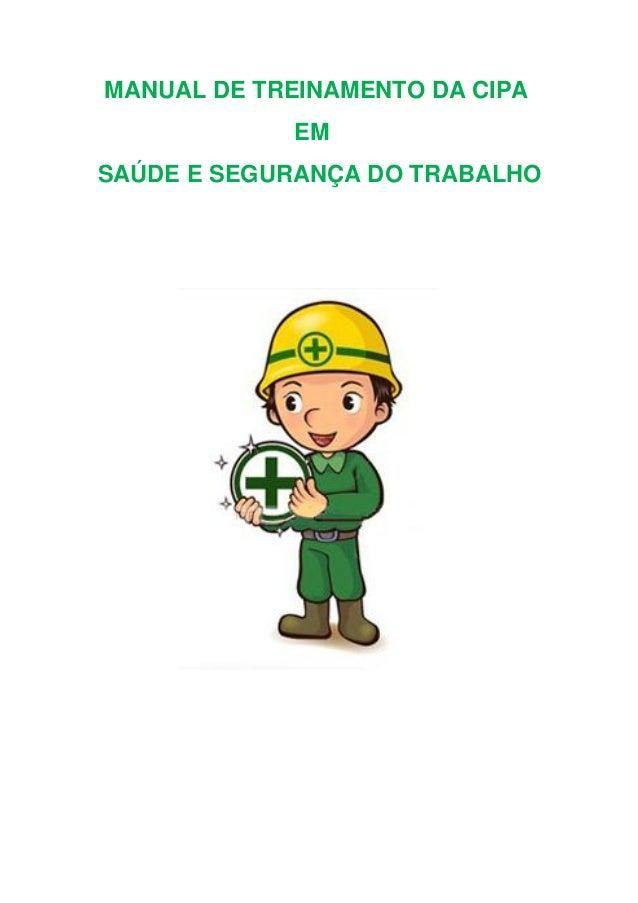 MANUAL DE TREINAMENTO DA CIPA EM SAÚDE E SEGURANÇA DO TRABALHO