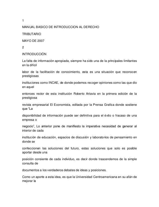 1MANUAL BASICO DE INTRODUCCION AL DERECHOTRIBUTARIOMAYO DE 20072INTRODUCCIÓNLa falta de información apropiada, siempre ha ...