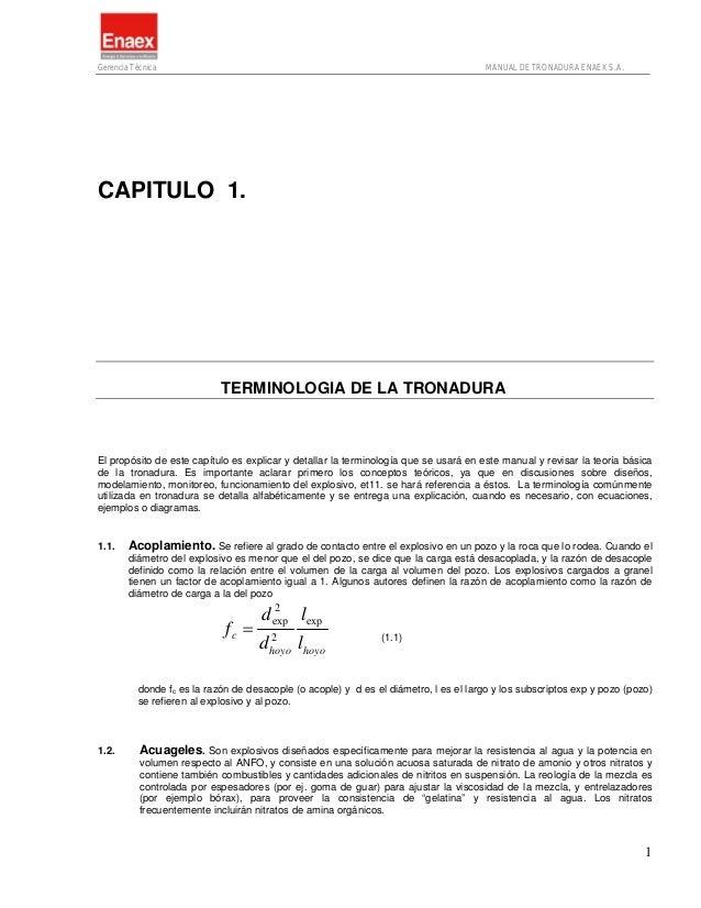 Gerencia Técnica  MANUAL DE TRONADURA ENAEX S.A.  CAPITULO 1.  TERMINOLOGIA DE LA TRONADURA  El propósito de este capítulo...