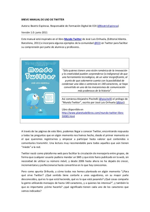 BREVE  MANUAL  DE  USO  DE  TWITTER  Autora:  Beatriz  Espinosa.  Responsable  de  Formación  Digital  de  EOI  (@BeatrizE...