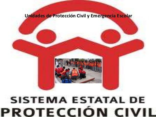 Unidades de Protección Civil y Emergencia Escolar  1