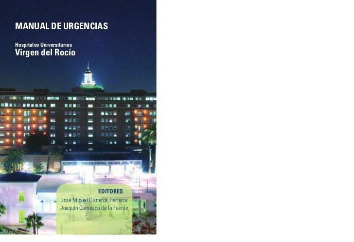 MANUAL DE URGENCIASHospitales UniversitariosVirgen del Rocío                                    EDITORES                  ...