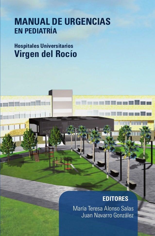 MANUAL DE URGENCIAS  EN PEDIATRÍA  Hospitales Universitarios  Virgen del Rocío  EDITORES  María Teresa Alonso Salas  Juan ...