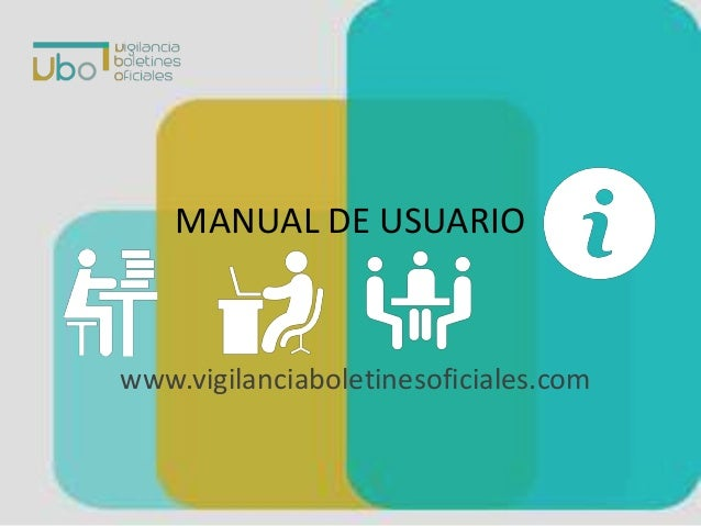 MANUAL DE USUARIO  www.vigilanciaboletinesoficiales.com