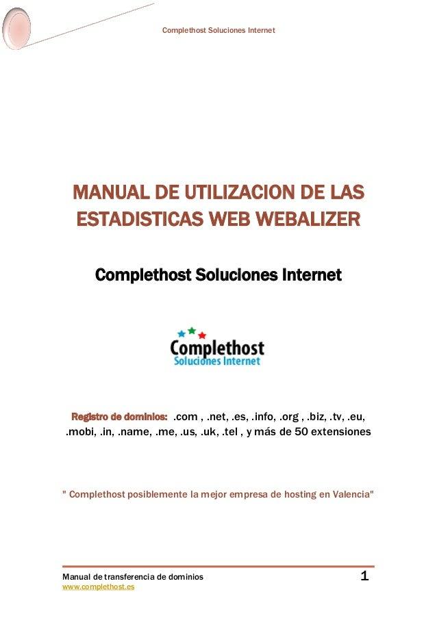 Complethost Soluciones Internet Manual de transferencia de dominios www.complethost.es 1 MANUAL DE UTILIZACION DE LAS ESTA...
