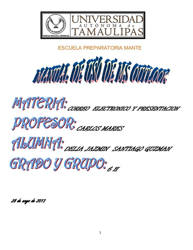 1ESCUELA PREPARATORIA MANTECORREO ELECTRONICO Y PRESENTACIONCARLOS MARESDELIA JAZMIN SANTIAGO GUZMAN6 H28 de mayo de 2013