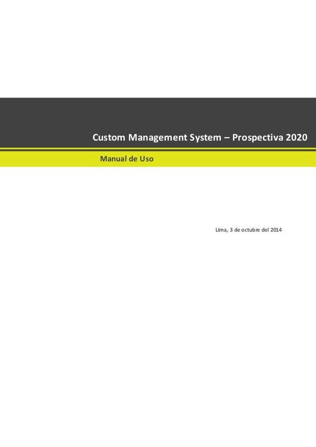 Lima, 3 de octubre del 2014 Implementación de Diseño Web Not Hida Custom Management System – Prospectiva 2020 Manual de Us...