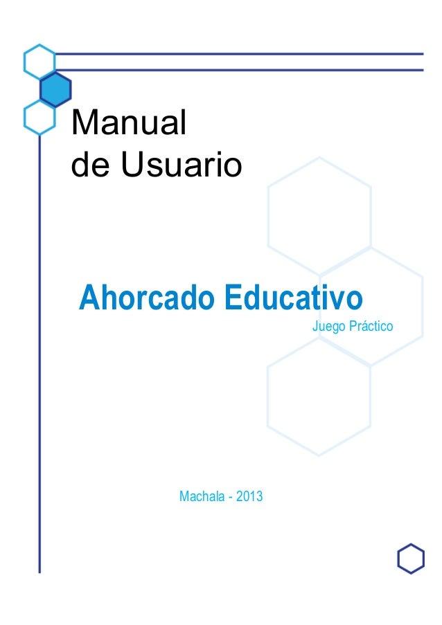 Manual de Usuario Ahorcado Educativo Juego Práctico Machala - 2013