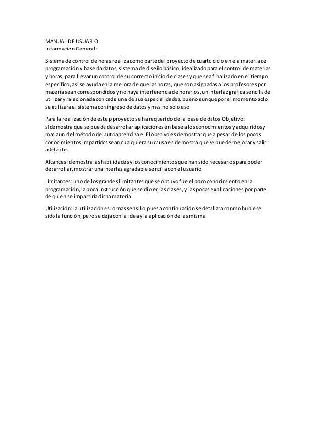 MANUAL DE USUARIO.  Informacion General:  Sistema de control de horas realiza como parte del proyecto de cuarto ciclo en e...