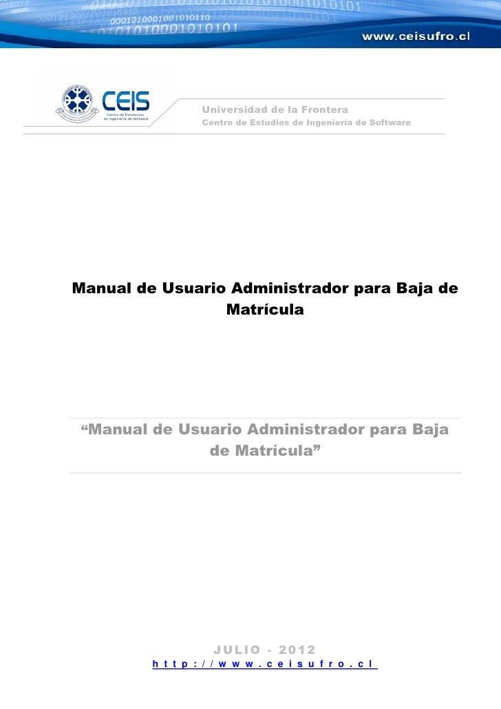 Universidad de la Frontera                  Centro de Estudios de Ingeniería de SoftwareManual de Usuario Administrador pa...