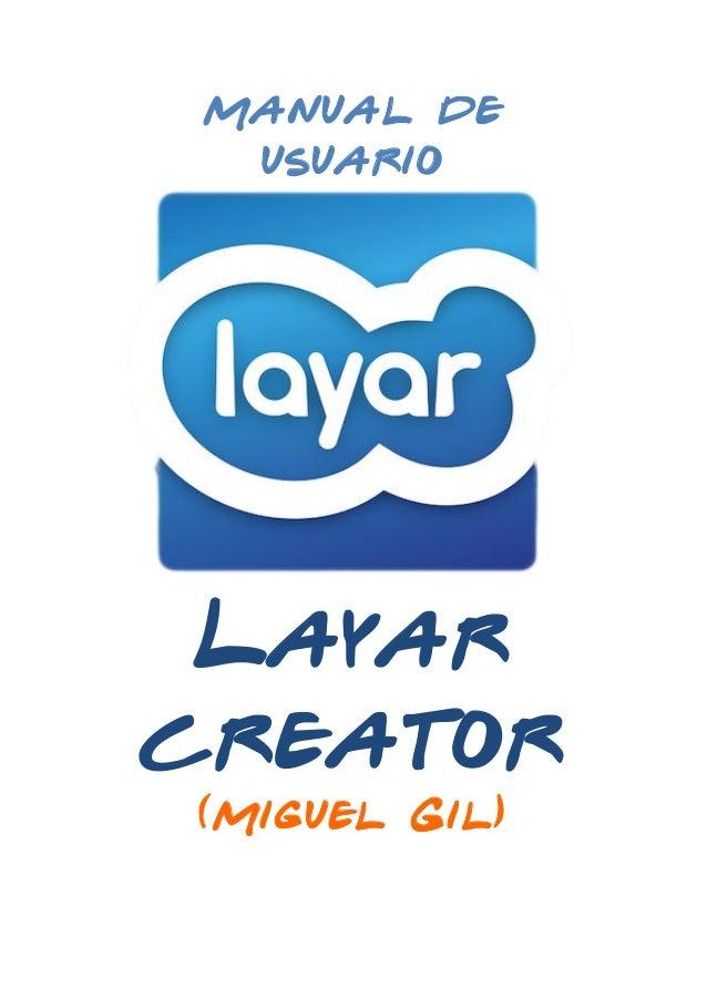 Manual de usuario  Layar creator (Miguel Gil)