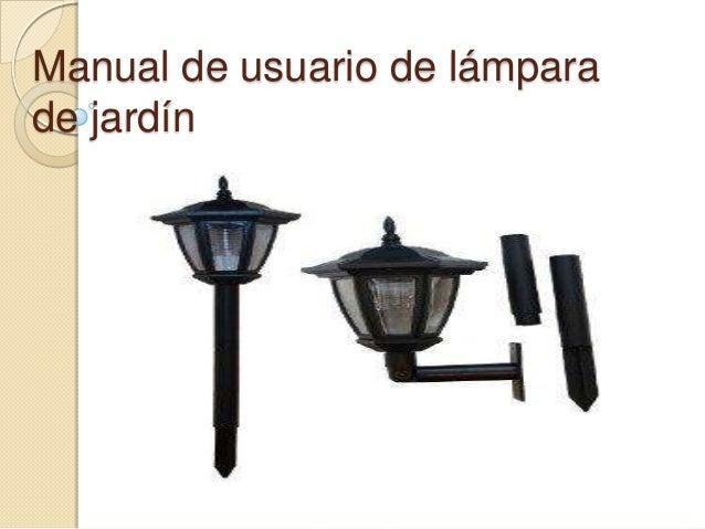 Manual de usuario de l mpara de jard n marcos payan - Lampara de jardin ...