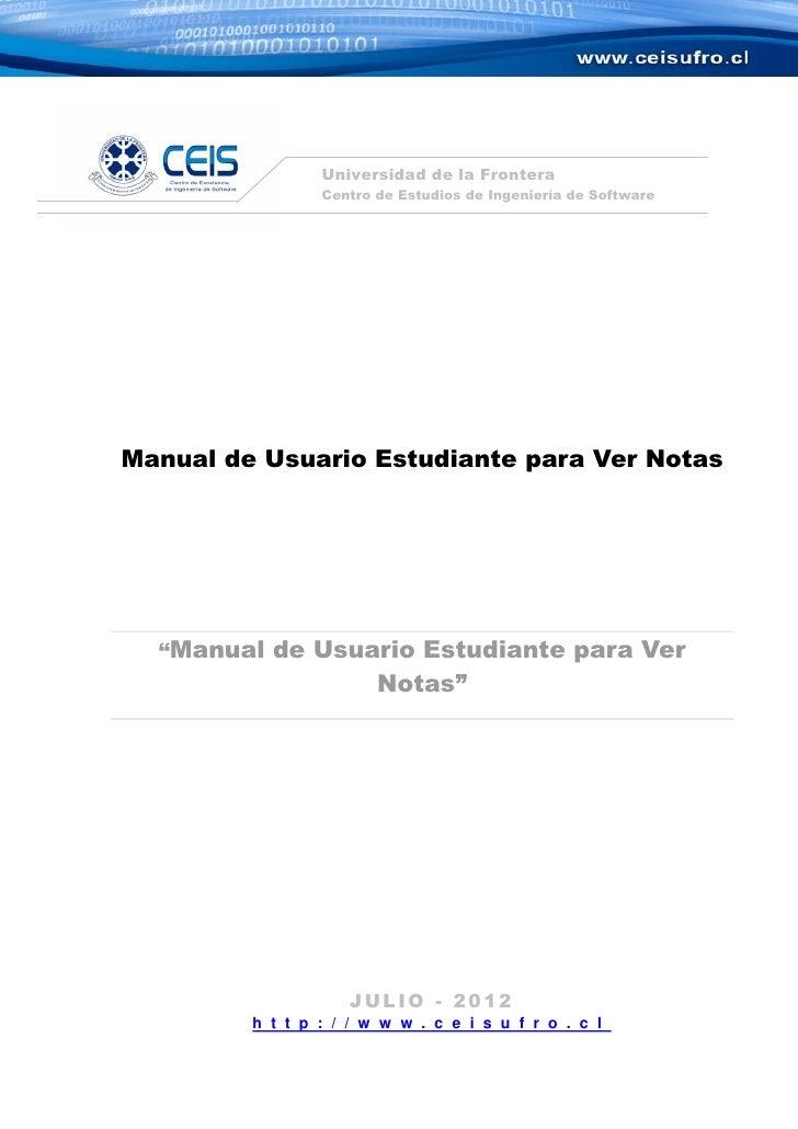 Universidad de la Frontera                 Centro de Estudios de Ingeniería de SoftwareManual de Usuario Estudiante para V...