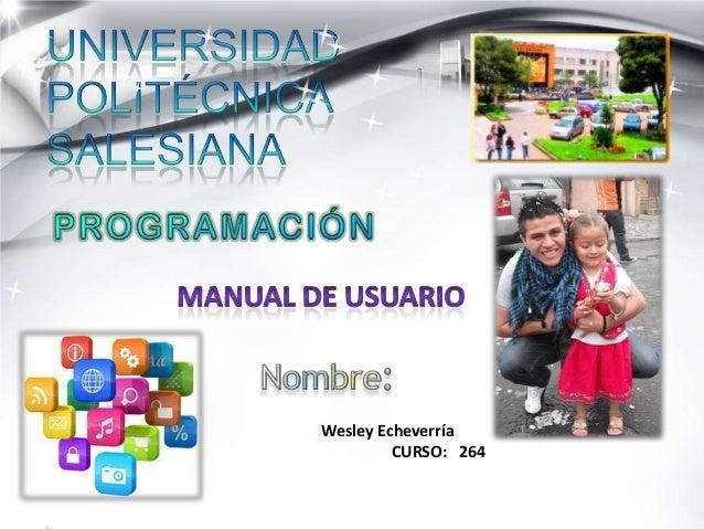Wesley Echeverría CURSO: 264