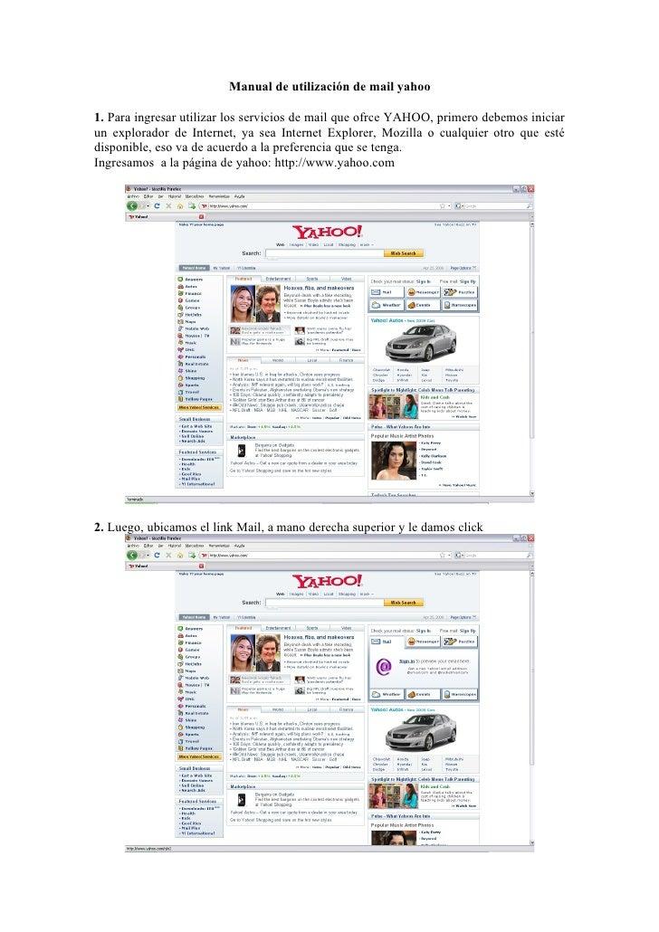 Manual de utilización de mail yahoo  1. Para ingresar utilizar los servicios de mail que ofrce YAHOO, primero debemos inic...